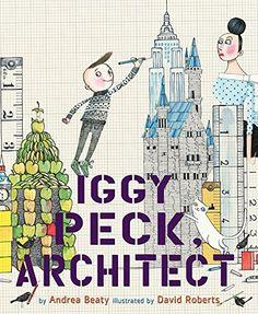 Iggy Peck, Architect by Andrea Beaty et al., http://www.amazon.com/dp/081091106X/ref=cm_sw_r_pi_dp_x_CVZszbAPCFN8C