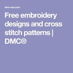 Free embroidery designs and cross stitch patterns | DMC®