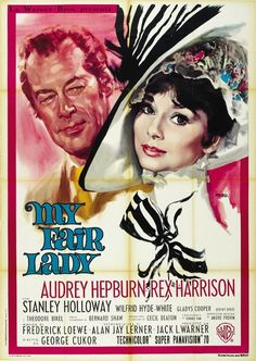 My Fair Lady.  I saw this first as a high school play where my brother played Liza's father.  I was in like second grade.  I've loved it ever since