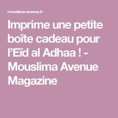 Imprime une petite boîte cadeau pour l'Eïd al Adhaa ! - Mouslima Avenue Magazine