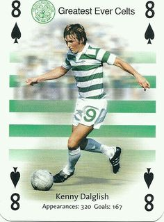 Kenny Dalglish of Celtic is the 8 of Spades.