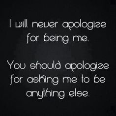 All thru my teenage years to now, to all those sorry individuals who can't seem to accept ME for ME...READ ON!