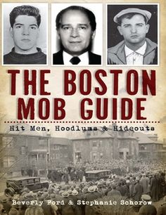 The Boston Mob Guide: Hit Men, Hoodlums & Hideouts (True Crime) Italian Gangster, Real Gangster, Mafia Gangster, Libra, Irish Mob, Mafia Crime, Public Enemies, Boston Strong, True Crime