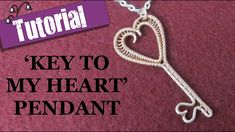 Wire Wrapped Pendant Tutorial - Key to my Heart for Valentine's Day
