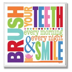 Make proper dental hygiene a part of every day with the Brush Every Morning Colorful Bathroom Wall Plaque . This cheerful, colorful print is ideal. Bathroom Colors, Bathroom Wall, Colorful Bathroom, Bathroom Ideas, Wall Plaques, Wall Signs, Dental Art, Dental Hygiene, Dental Health