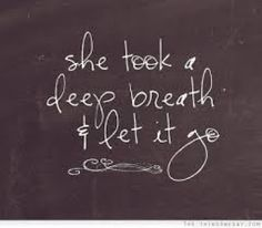 She took a deep breath and let it go...