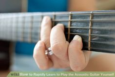 Image titled Rapidly Learn to Play the Acoustic Guitar Yourself Step 4