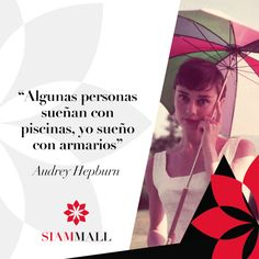 """Some people dream of swimming pools, I dream of Closets"".- Audrey Hepburn #CCSiamMall #QuoteOfTheDay"