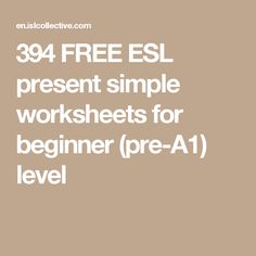 394 FREE ESL present simple worksheets  for beginner (pre-A1) level