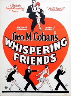 WHISPERING FRIENDS  112 performances ... A flop in 1928