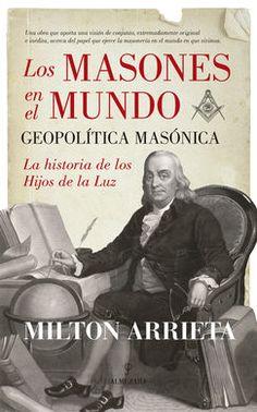 [Descarga] LOS MASONES EN EL MUNDO: GEOPOLÍTICA MASÓNICA (2016) Ebook epub PDF español gratis