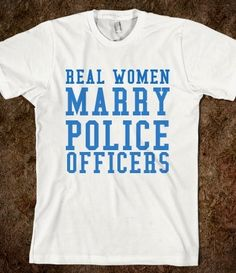 Real Women Marry Police Officers from Glamfoxx Shirts