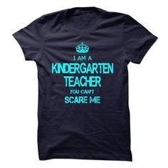 I AM A KINDERGARTEN TEACHER, YOU CAN NOT SCARE ME T-SHIRTS, HOODIES, SWEATSHIRT (23$ ==► Shopping Now)