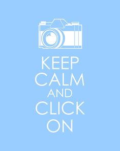 Keep Calm and Click On by Rachel Ballard