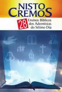 Nisto Cremos - 28 crenças fundamentais dos adventistas do sétimo dia