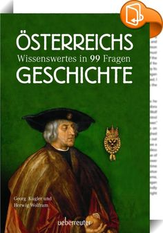 Buy Österreichs Geschichte: Wissenswertes in 99 Fragen by Georg Kugler, Herwig Wolfram and Read this Book on Kobo's Free Apps. Discover Kobo's Vast Collection of Ebooks and Audiobooks Today - Over 4 Million Titles! Audiobooks, This Book, Ebooks, Movie Posters, Painting, Free Apps, Products, Collection, Interesting Facts