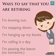 Ways to say that you are Retiring