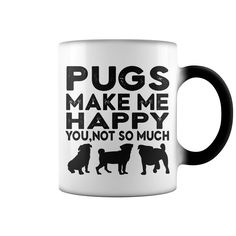 Pugs Make Me Happy Perfect gift idea for pug lovers