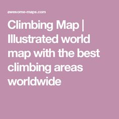 9 of the worlds most unique climbing walls outdoor activities climbing map illustrated world map with the best climbing areas worldwide gumiabroncs Gallery