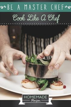 Be A Master Chef: Cook Like A Chef by Homemade Recipes at http://homemaderecipes.com/cooking-101/how-to-be-a-master-chef-in-10-days-cook-like-a-chef/