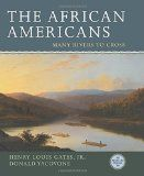 The African Americans: Many Rivers to Cross / Henry Louis Gates, Jr., and Donald Yacovone. Chronicles five hundred years of African-American history from the origins of slavery on the African continent through Barack Obama's second presidential term, examining contributing political and cultural events. contributing political and cultural events.