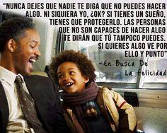 Hermosa pelicula y tan cierto el mensaje de Will Smith  al hijo.