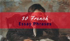 Preparing for a French exam? Get a list of 30 useful French essay phrases. PDF also available to help you learn the commonly used French phrases French Verbs, French Phrases, French Teacher, Teaching French, How To Speak French, Learn French, Common French Words, Ap French, High School French