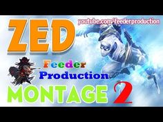 những pha xử lý hay Zed Montage #2 - Zed Highlight - League of Legends - Feeder Production Channel - http://cliplmht.us/2016/12/10/nhung-pha-xu-ly-hay-zed-montage-2-zed-highlight-league-of-legends-feeder-production-channel/
