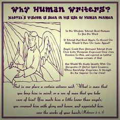 Why Human Writers? // Jehovah's Wisdom Seen In His Use Of Human Penmen // In His Wisdom, Jehovah Used Humans To Pen His Word // If Jehovah Had Used Angels To Record The Bible, Would It Have The Same Appeal? // Angels Could Have Portrayed Jehovah From Their Lofty Viewpoint, Expressed Their Own Devotion To Him, and reported on faithful human servants of God // But Would We Really Identify With The Perspective Of Perfect Spirit Creatures, Whose Knowledge, Experience, & Strength Are Far…
