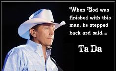 When gos was finished with this man Country Music Quotes, Country Music Artists, Country Music Stars, Country Singers, George Strait Quotes, George Strait Family, Country Men, King George, Good Looking Men
