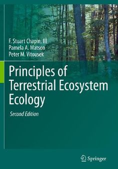 Principles of Terrestrial Ecosystem Ecology by F. Stuart Chapin III et al- Main library 577.14 CHA