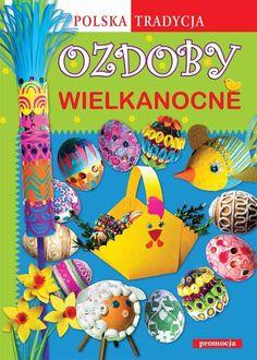 Polska tradycja, ozdoby (wielkanocne, bożonarodzeniowe) | Siedmioróg Book Crafts, Tweety, Books, Kids, Character, Art, Young Children, Art Background, Libros