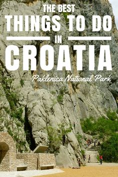 Things to do in Croatia: Paklenica National Park. If you are into adventure sports, then Paklenica National Park is calling your name.