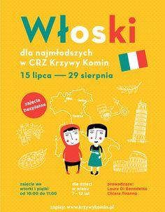 Włoski dla najmłodszych 15 lipca - 29 sierpnia 2014 CRZ Krzywy Komin ul. Dubois Warsztaty językowe dla dzieci - Włoski