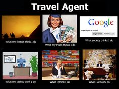 What people thinks Travel Agent do.