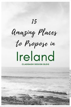 Wondering where to propose in Ireland? Here are 15 Amazing Places to propose around Ireland Best Places To Propose, Ireland Wedding, Romantic Places, Amazing Places, Need To Know, Proposal, The Good Place, Advice, This Or That Questions