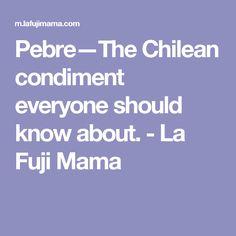 Pebre—The Chilean condiment everyone should know about. - La Fuji Mama