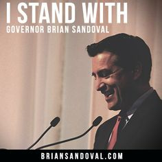 I stand with Governor Brian Sandoval