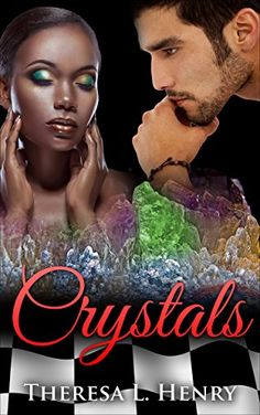 Crystals by Theresa L. Henry http://www.amazon.com/dp/B015UKJB7W/ref=cm_sw_r_pi_dp_b-8bwb1KQQYFR