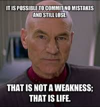 It is possible to commit no mistakes and still lose, that is not weakness, that is life..