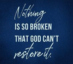 but know God can restore all that has been stolen from you and mend what is broken. The Great I Am, God Is Good, Things Happen, God First, Have Faith, Knowing God, I Can Relate, Spiritual Inspiration, Spiritual Quotes