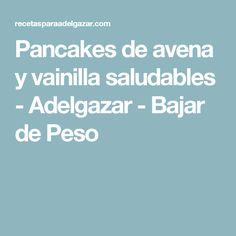 Pancakes de avena y vainilla saludables - Adelgazar - Bajar de Peso