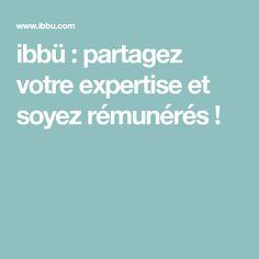 ibbü : partagez votre expertise et soyez rémunérés !