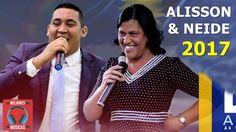 ALISSON e NEIDE - HINOS QUE EDIFICAM 2017 - Louvores Inspirados por Deus