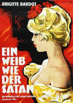 Movie poster by René Ahrlé, 1959, Ein Weib wie der Satan (La femme et le pantin). #BrigitteBardot