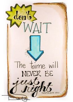 """Don't Wait"" by Debi Payne of Debi Payne Designs"