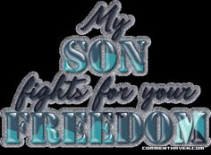 My son fights for your freedom