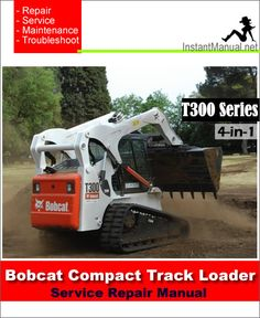 Download Bobcat T300 Compact Track Loader Service Repair Manual 4-in-1 PDF
