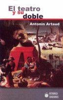 El teatro y su doble, Antonin Artaud.