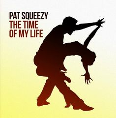 Pat Squeezy - Time Of My Life